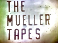 The Mueller Tapes (1975) Part 1